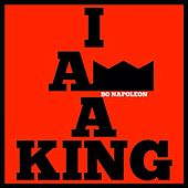 Play & Download I Am a King by Bo Napoleon | Napster