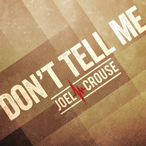 Don't Tell Me by Joel Crouse