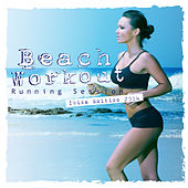 Play & Download Beach Workout Running Session - Ibiza Edition 2014 by Various Artists | Napster