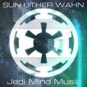 Jedi Mind Music by Sun Uther Wahn