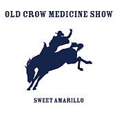 Sweet Amarillo by Old Crow Medicine Show