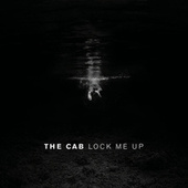 Play & Download Lock Me Up by The Cab | Napster