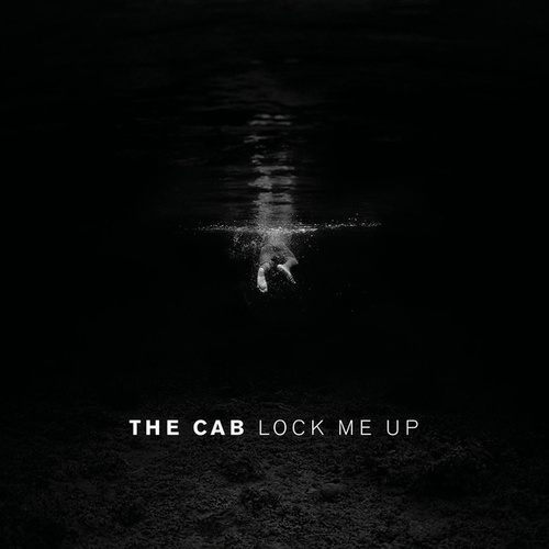 Lock Me Up by The Cab