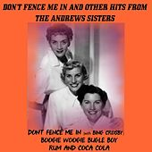 Play & Download Don't Fence Me in and Other Hits from the Andrews Sisters by The Andrews Sisters | Napster