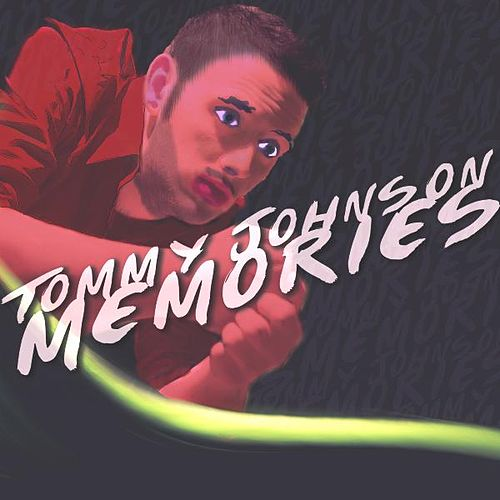 Play & Download Memories by Tommy Johnson | Napster
