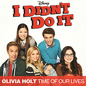 Time Of Our Lives (Main Title Theme) by Olivia Holt