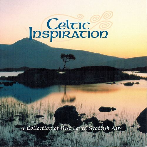 Celtic Inspiration (A Collection of Best Loved Scottish Airs) by Celtic Orchestra