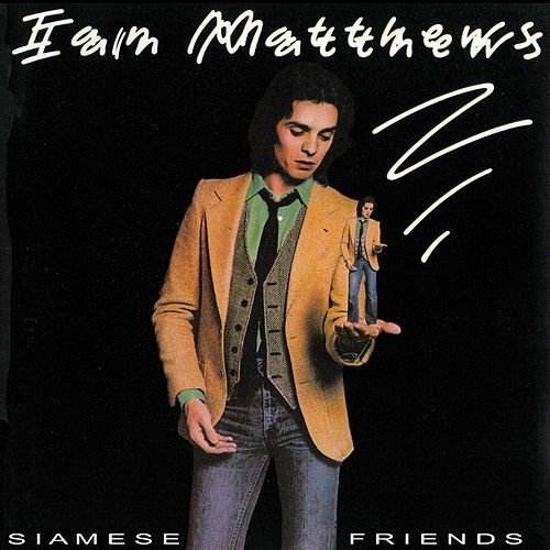Play & Download Siamese Friends by Iain Matthews | Napster