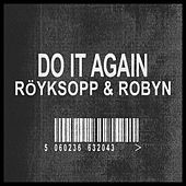 Play & Download Do It Again by Röyksopp | Napster