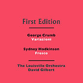 Play & Download George Crumb: Variazioni - Sydney Hodkinson: Fresco by Louisville Orchestra | Napster