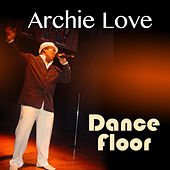 Play & Download Dance Floor - Single by Archie Love | Napster