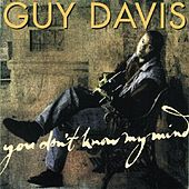 Play & Download You Don't Know My Mind by Guy Davis | Napster