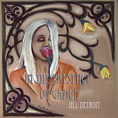 Play & Download In the Presence of Grace by Jill Detroit | Napster