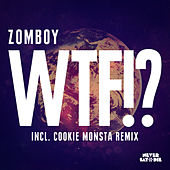 Play & Download Wtf!? by Zomboy | Napster