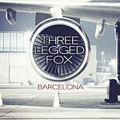 Play & Download Barcelona by Three Legged Fox | Napster