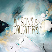 All Sons & Daughters by All Sons & Daughters