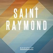 Play & Download Ghosts EP by Saint Raymond | Napster