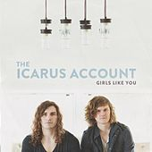 Play & Download Girls Like You by The Icarus Account | Napster