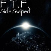 Play & Download Side Swiped by F.T.F. | Napster