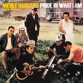Play & Download Pride In What I Am by Merle Haggard | Napster