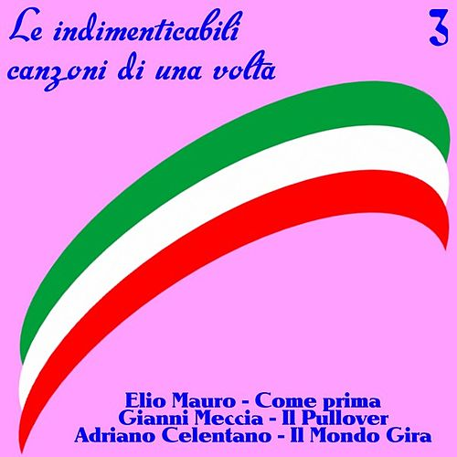 Le indimenticabili canzoni di una volta, Vol.3 by Various Artists