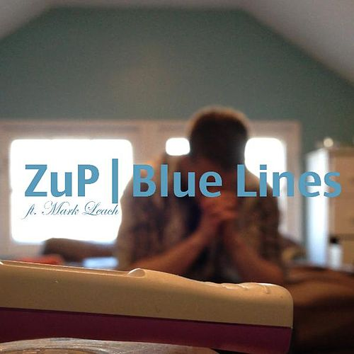 Play & Download Blue Lines (feat. Mark Leach) by Zup   Napster