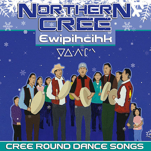 Play & Download Ewipihcihk - Cree Round Dance Songs by Northern Cree | Napster