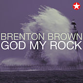 Play & Download God My Rock by Brenton Brown | Napster