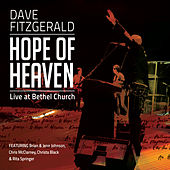 Play & Download Hope of Heaven: Live at Bethel Church by Dave Fitzgerald | Napster