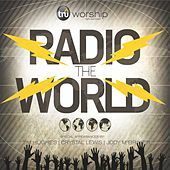 Play & Download Radio the World (feat. Tim Hughes, Crystal Lewis & Jody McBrayer) by Tru Worship | Napster
