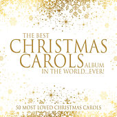 The Best Christmas Carols Album In The World... Ever! by St. Michael's Singers
