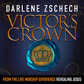 Play & Download Victor's Crown by Darlene Zschech | Napster