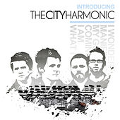 Play & Download Introducing The City Harmonic by The City Harmonic | Napster