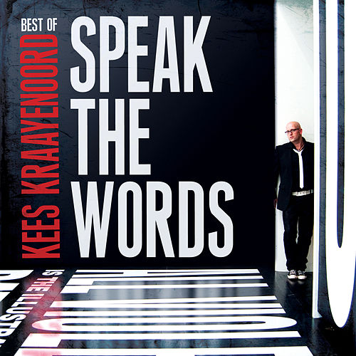 Play & Download Best of Kees Kraayenoord: Speak The Words by Kees Kraayenoord | Napster