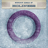 Play & Download Worship Songs of Holiness by Various Artists | Napster