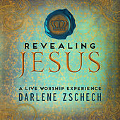 Play & Download Revealing Jesus (Live) by Darlene Zschech | Napster