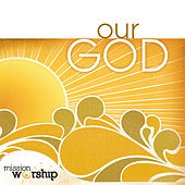 Mission Worship: Our God by Various Artists
