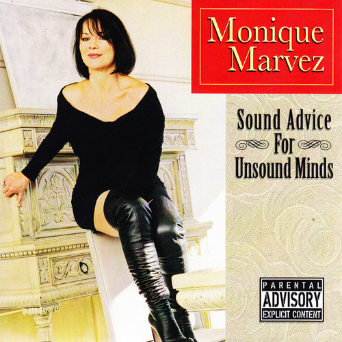 Play & Download Sound Advice for Unsound Minds by Monique Marvez | Napster