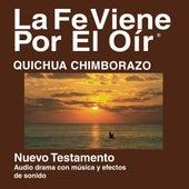 Quichua De Chimborazo En El Nuevo Testamento (Dramatizada) - Quichua Chimborazo Bible by La Biblia