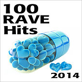 Play & Download Rave 100 Rave Hits 2014 by Various Artists | Napster