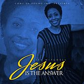 Play & Download Jesus Is the Answer by Lisa Mitchell | Napster