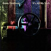 It's All My Vault by Barry Goldberg