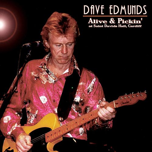 Play & Download Alive & Pickin' by Dave Edmunds | Napster