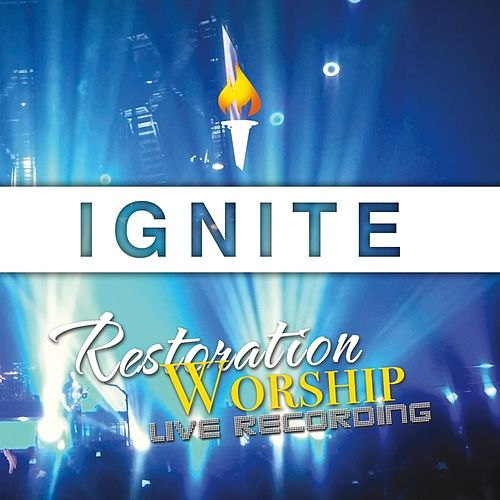 Ignite (Live Recording) by Restoration Worship
