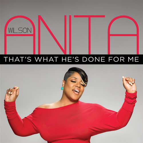 Play & Download That's What He's Done For Me by Anita Wilson | Napster