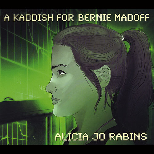 Play & Download A Kaddish for Bernie Madoff by Alicia Jo Rabins | Napster