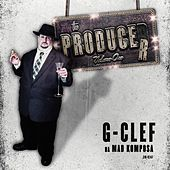 Play & Download The Producer, Vol. 1: G-Clef Da Mad Komposa by Various Artists | Napster