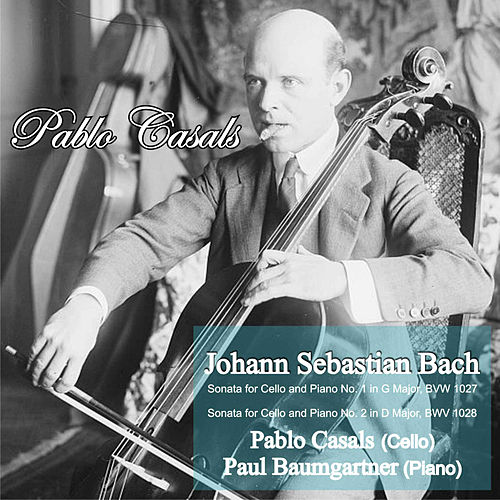 Bach: Sonata for Cello and Piano No. 1 in G Major, BWV 1027 - Sonata for Cello and Piano No. 2 in D Major, BWV 1028 by Paul Baumgartner