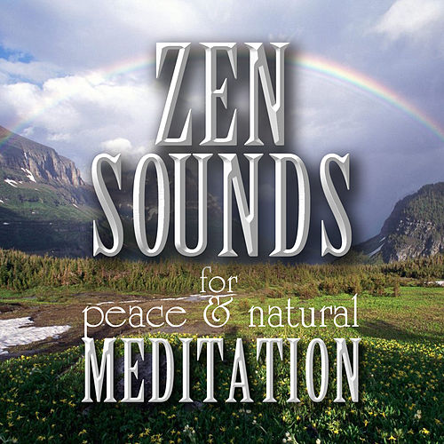 Play & Download Zen Sounds for Peace & Natural Meditation by Relax | Napster