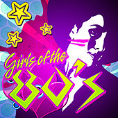 Play & Download Girls of the 80's by Various Artists | Napster